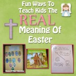Fun Ways to Teach Kids the REAL Meaning Of Easter!!