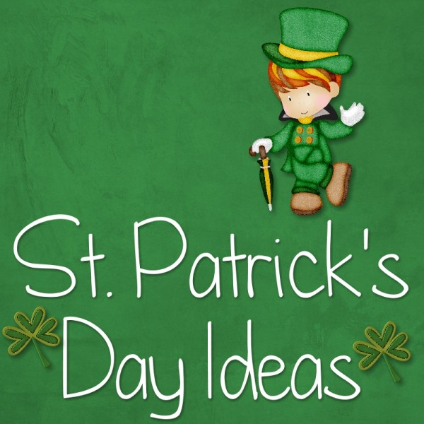 St Patrick Day Ideas