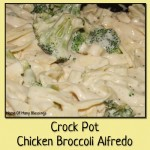 Easy Crock Pot Chicken Broccoli Alfredo