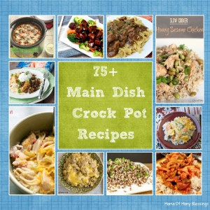 75+ Delicious Main Dish Crock Pot Recipes