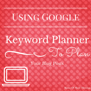 Using Google Keyword Planner to Plan Your Posts