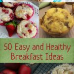 50 Delightful, Easy, and Healthy Breakfast Ideas