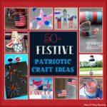50+ Easy and Festive Patriotic Kids Craft Ideas