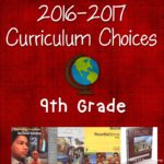9th Grade Homeschool Curriculum Choices 2016-2017