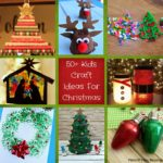 50+ Awesome, Quick, and Easy Kids Craft Ideas For Christmas