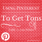 Using Pinterest To Increase Blog Traffic