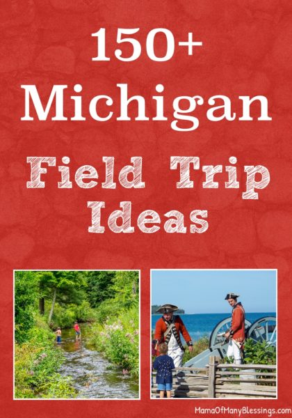 150+-Field Trips In Michigan
