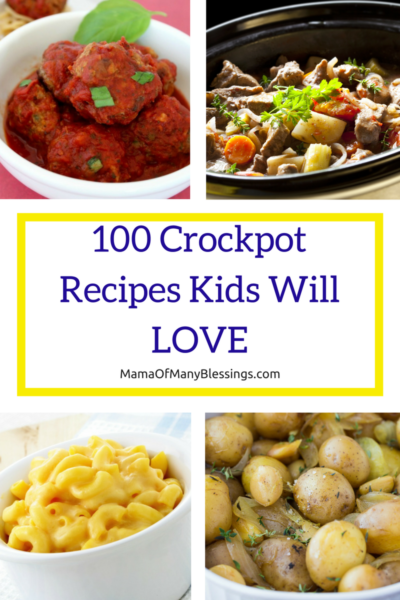 100 Crockpot Recipes Kids Will Love Pinterest Collage