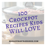 100 Absolutely Awesome Crockpot Meals That Kids will LOVE