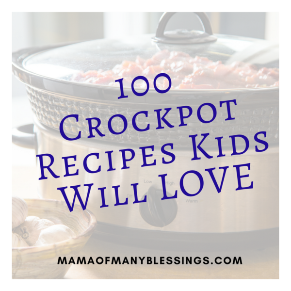 100 Crockpot Recipes Kids Will Love Square