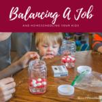 Balancing a Job and Homeschooling Your Children