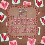 50+ Valentine Day Ideas