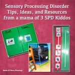 Sensory Processing Disorder Tips For Parents and Resources