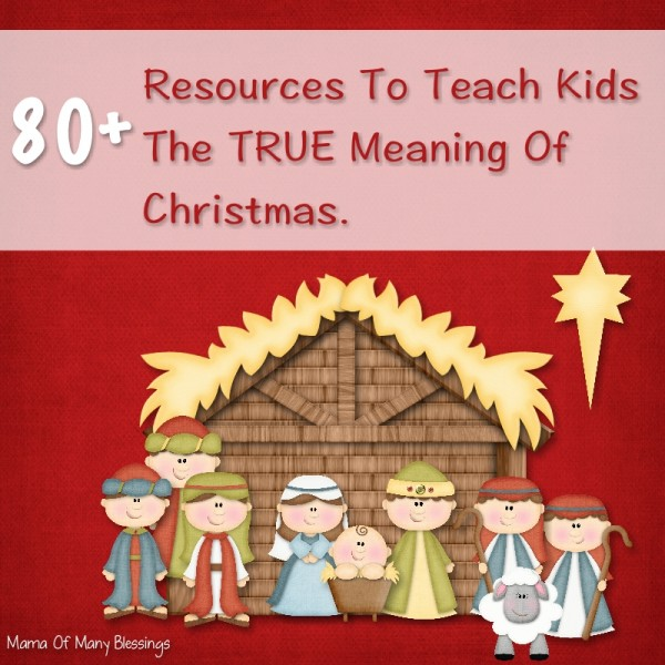 Teach Kids The TRUE Meaning Of Christmas