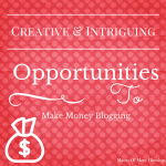 Creative and Intriguing Opportunities to Make Money Blogging