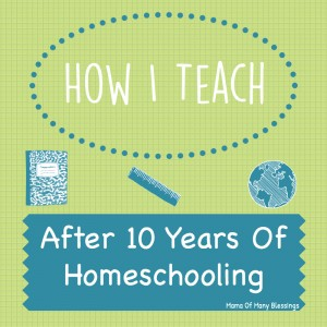 How I Teach After 10 years homeschooling