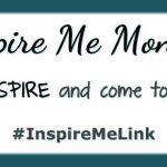 Inspire Me Monday #92