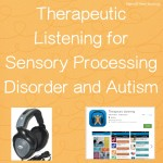 Benefits of Listening Therapy for Sensory Processing Disorder and Autism