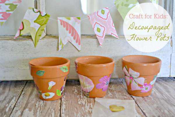 decoupaged-flower-pots-spring-kids-craft