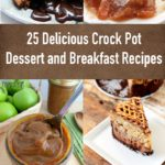 25 Easy and Delicious Crock Pot Breakfast and Dessert Recipes