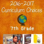 7th Grade Homeschool Curriculum Choices 2016-2017