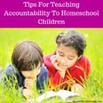 Teaching Accountability To Homeschool Children