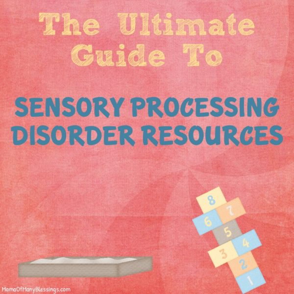 Ultimate Guide To Sensory Processing Disorder Resources