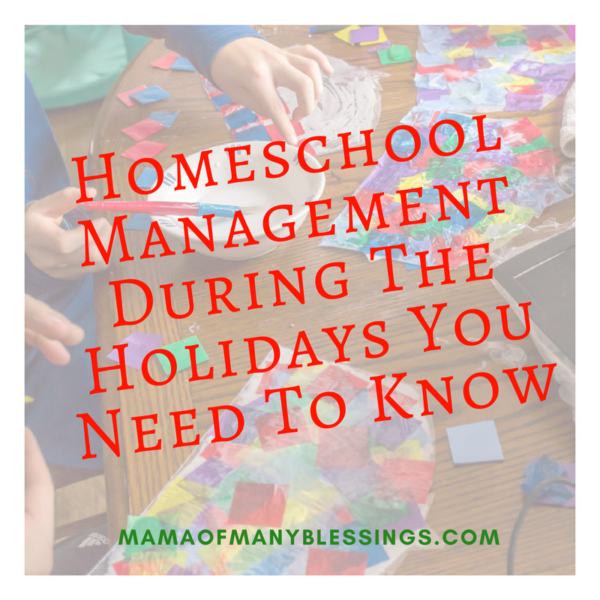 Homeschool Management Durng The Holidays You Need To Know Square