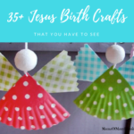 35+ Absolutely Beautiful Jesus Birth Crafts That You Have To See