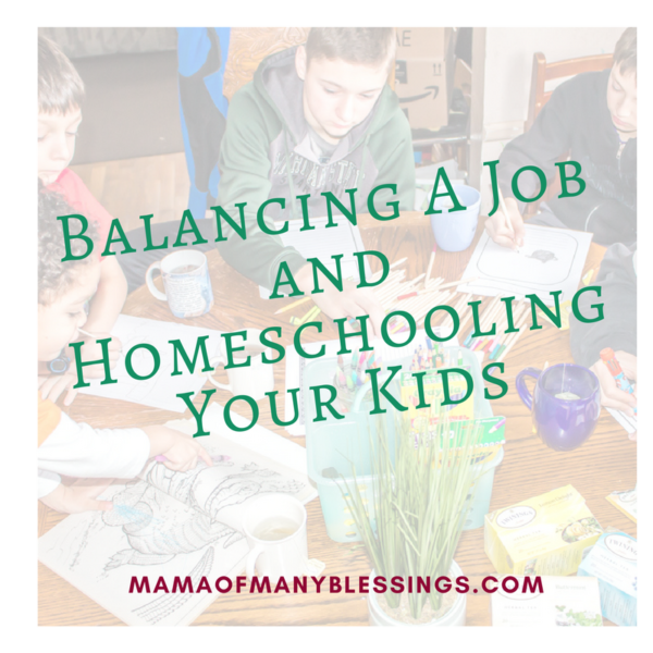Having a job and homeschooling your kids