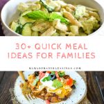 30+ Quick Meal Ideas For Families