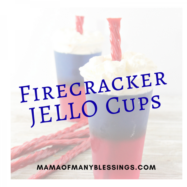 Red While and Blue Desserts - Firecracker Jello Cups