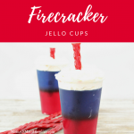 Red White and Blue Desserts – Firecracker Jello Cups