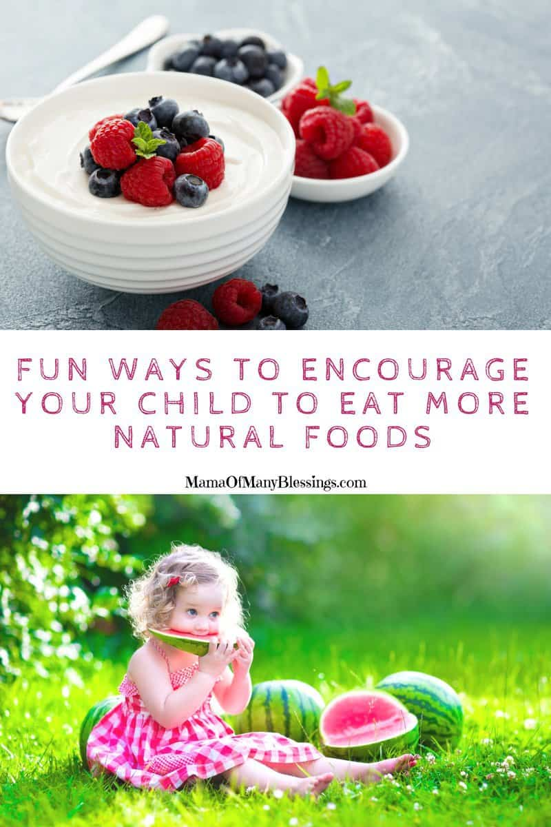 In our house, we eat a balance of healthy and natural foods. Fewer chemicals and dyes. Here are some fun ways to get your child eating more natural foods. #healthyeating #organic #familyeating