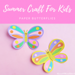 Summer Craft For Kids ~ Paper Butterflies