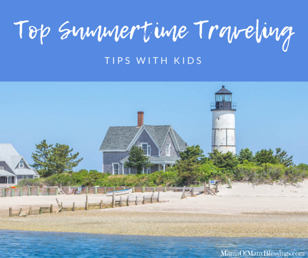 Top Summertime Traveling Tips With Kids