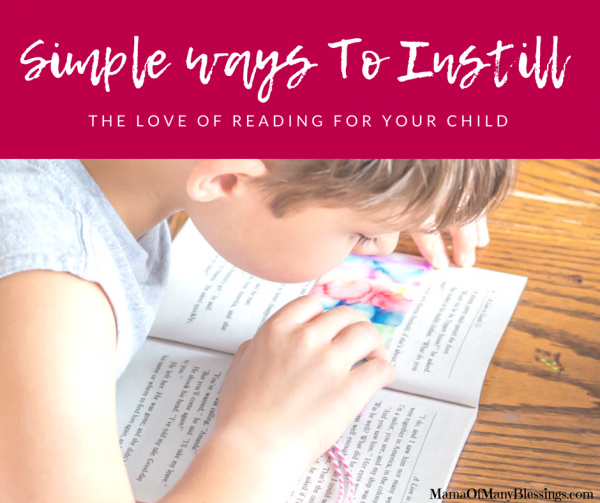 Simple Ways to Foster the Love of Reading for your Child