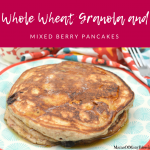 Whole Wheat Granola and Mixed Berry Pancakes
