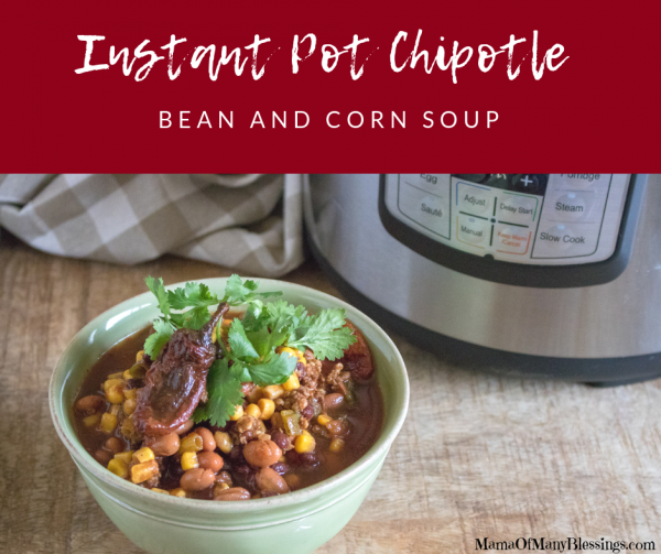 Instant Pot Chipotle Bean and Corn Soup