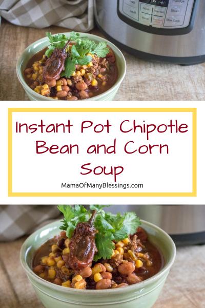 Instant Pot Chipotle Bean and Corn Soup Pinterest