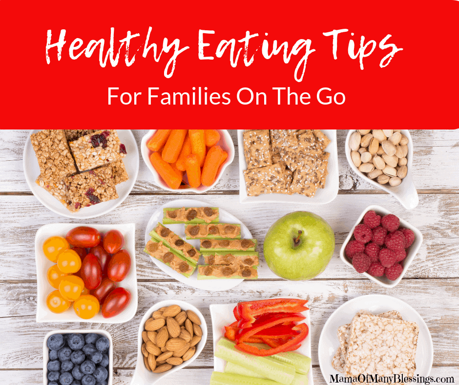 Healthy Eating Tips For Families On The Go Facebook