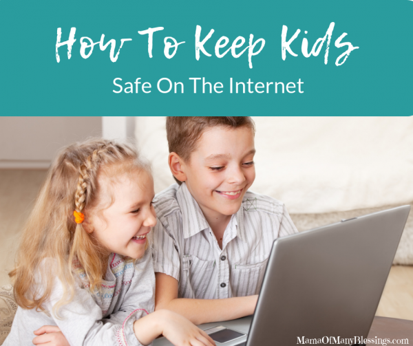 How To Keep Kids Safe On The Internet