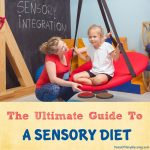 The Ultimate Guide To A Sensory Diet